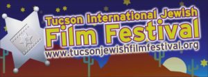 The Tucson International Jewish Film Festival @ Tucson | Arizona | United States